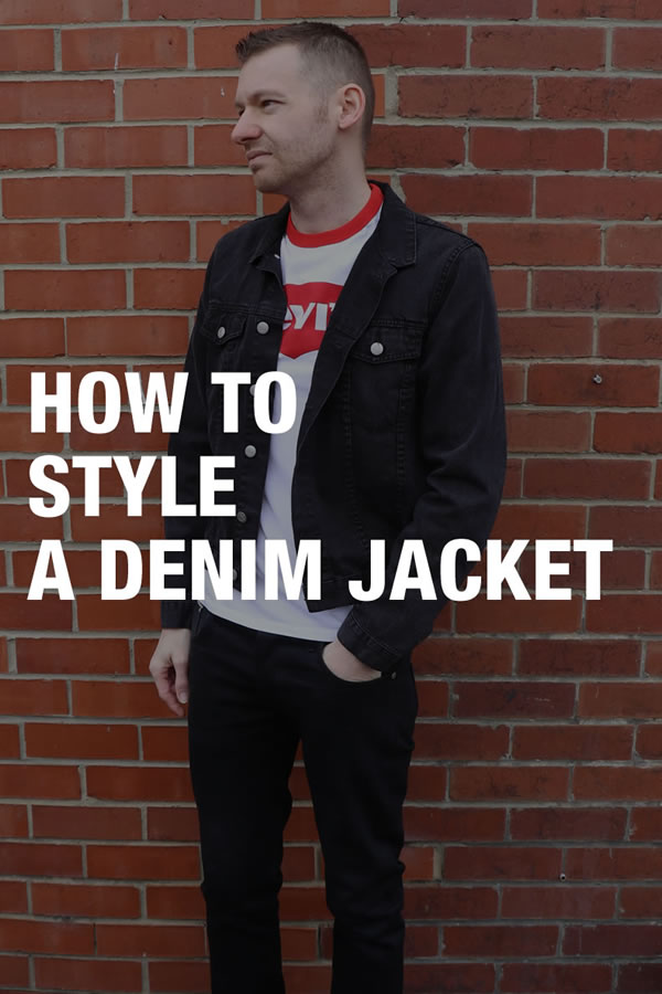 How to style a denim jacket - tips for men on what to wear with a denim jacket